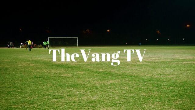 TheVang TV kênh xem bóng đá trực tiếp không ngại ngần lag, giật