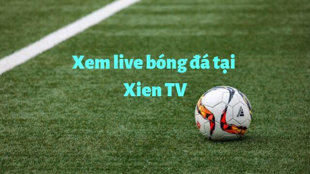 Xien TV - Bóng đá trực tuyến Online - Link xem trực tiếp BongDa365 TV bởi SMS Bóng Đá