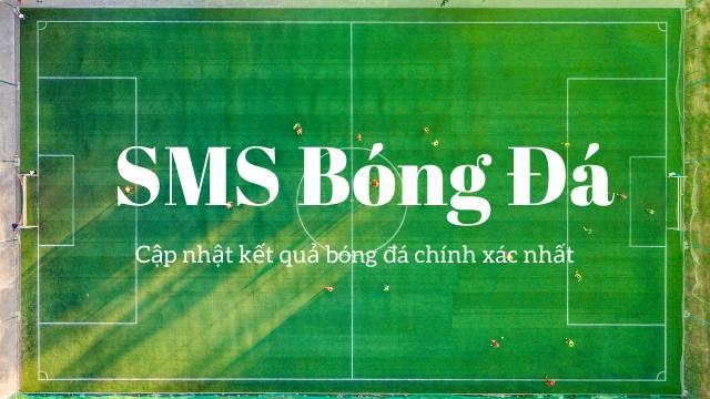KQBĐ - Kết quả bóng đá online mới nhất trên SMS Bóng Đá