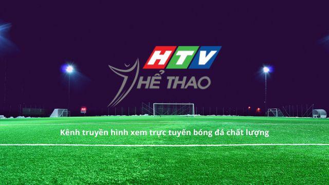 HTV Thể thao - kênh truyền hình dành riêng cho người yêu thích bóng đá
