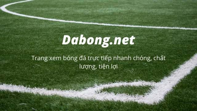 Dabong.net - Trang xem bóng đá trực tiếp nhanh chóng, chất lượng, tiện lợi