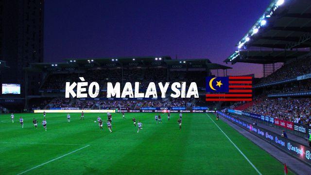 Kèo Malaysia là gì? Có dễ chơi hay không?