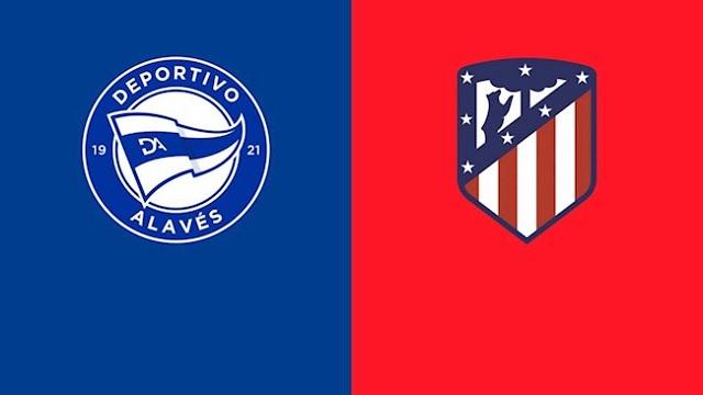 Atletico Madrid vs Alaves, 00h30 - 22/03/2021 - La Liga vòng 28
