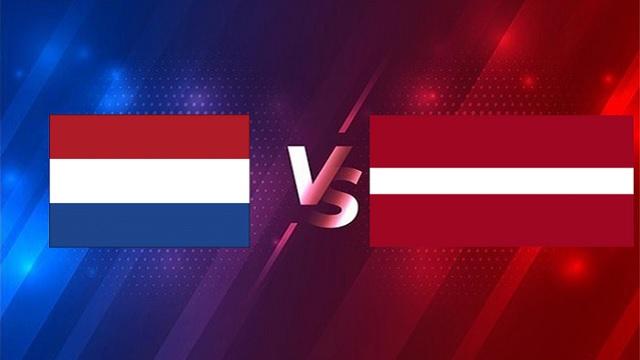 Hà Lan vs Latvia, 00h00 - 28/03/2021 - Vòng Loại WC Khu Vực Châu Âu