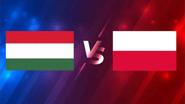 Hungary vs Ba Lan, 02h45 - 26/03/2021 - Vòng Loại WC Khu Vực Châu Âu