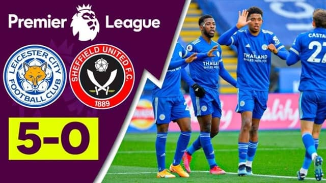 Video Highlight Leicester City - Sheffield United