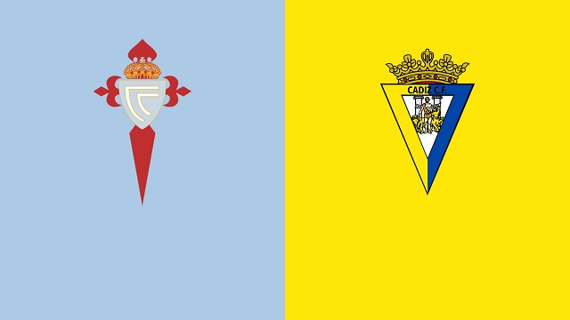 Cadiz CF vs Celta Vigo, 23h30 - 18/04/2021 - La Liga vòng 33