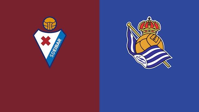 Eibar vs Sociedad, 02h00 - 27/04/2021 - La Liga vòng 31