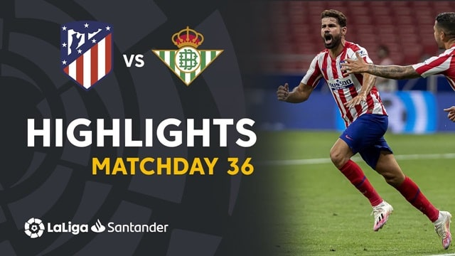 Video Highlight Real Betis - Atletico Madrid