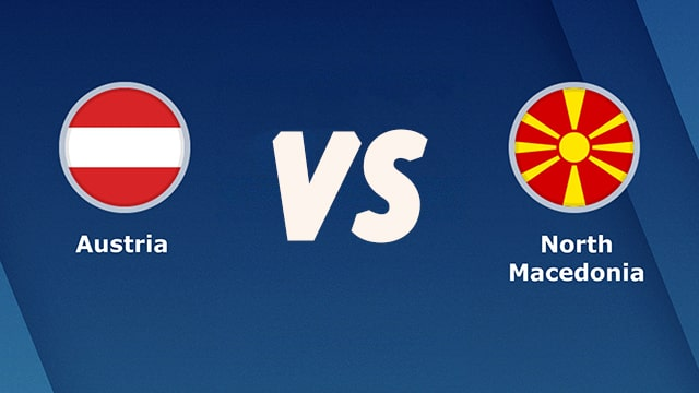 Áo vs Macedonia, 23h00 - 13/06/2021 - Euro 2021