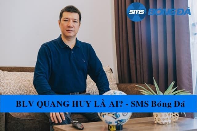 Tiểu sử và sự nghiệp của BLV Quang Huy