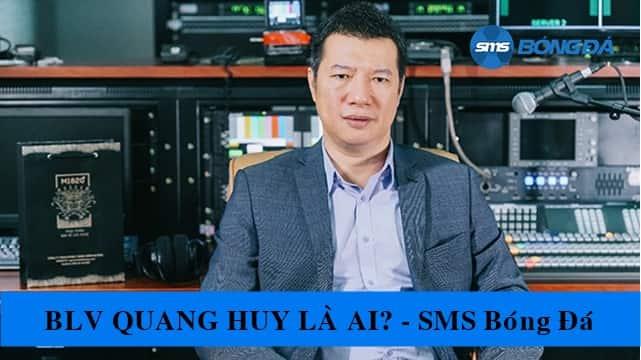 BLV Quang Huy là ai?