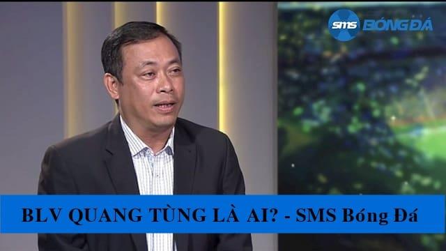 BLV Quang Tùng là ai?