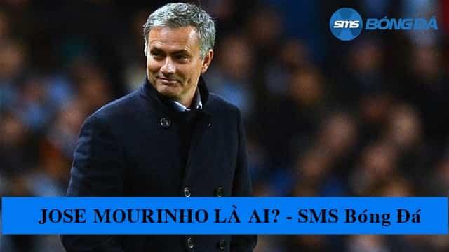 José Mourinho là ai?