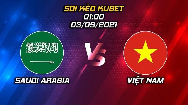 Saudi Arabia vs Việt Nam, 01h00 - 03/09/2021 - Vòng loại Wolrd cup khu vực châu Á