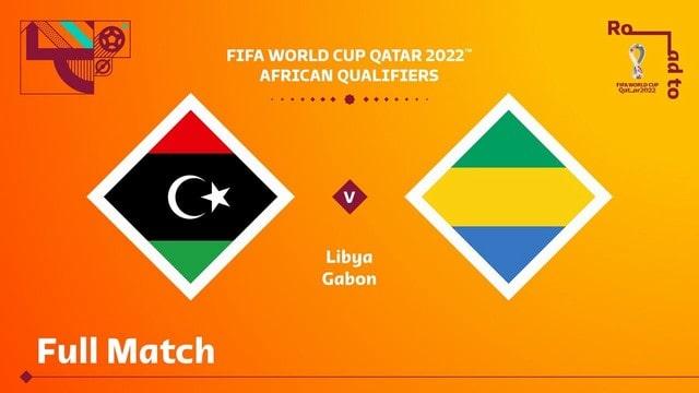 Libya vs Gabon, 02h00 - 02/09/2021 - Vòng Loại WC Khu Vực Châu Phi