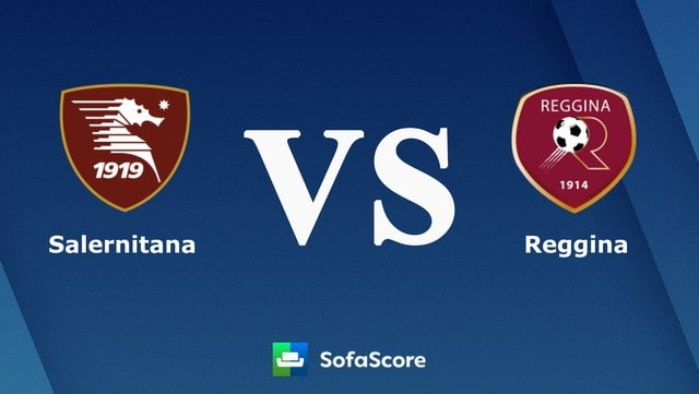 Salernitana vs Reggina, 01h45 - 17/08/2021 - Cup Quốc Gia Italia