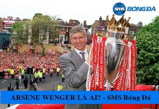 Arsène Wenger và thời kỳ huy hoàng cũng Arsenal