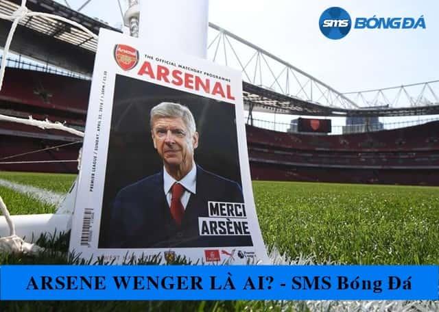 Arsène Wenger chia tay Arsenal sau thời gian cố gắng không ngừng nghỉ
