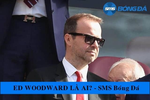 Ed Woodward là nhà tài chính tài ba
