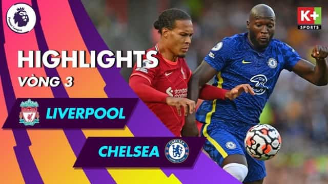 Video Highlight Liverpool - Chelsea