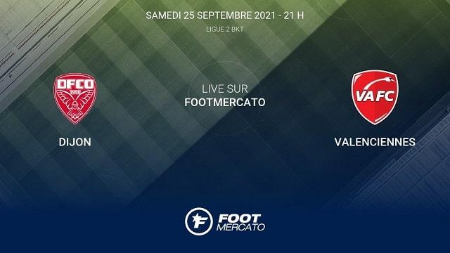 Dijon vs Valenciennes, 02h00 - 25/09/2021 - Hạng 2 Pháp