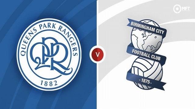 QPR vs Birmingham, 01h45 - 29/09/2021 - Hạng Nhất Anh