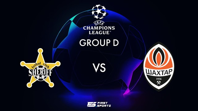 Sheriff vs Shakhtar Donest, 23h45 – 15/09/2021 – Champions League