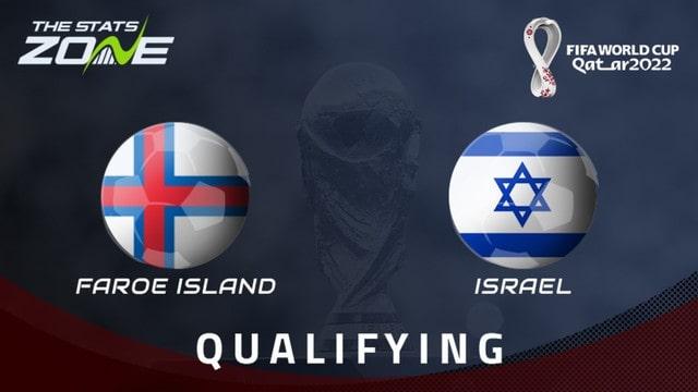 Faroe vs Israel, 01h45 - 02/09/2021 - Vòng Loại WC Khu Vực Châu Âu