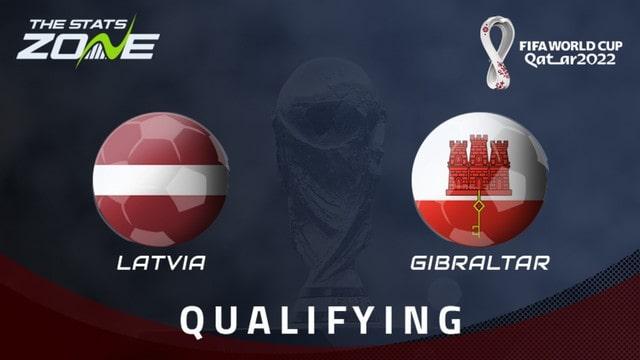 Latvia vs Gibraltar, 01h45 - 02/09/2021 - Vòng Loại WC Khu Vực Châu Âu