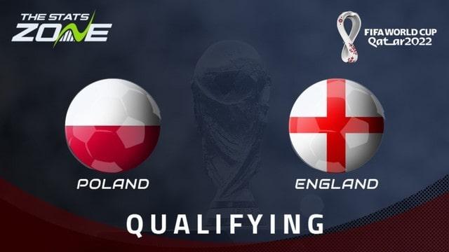 Ba Lan vs Anh, 01h45 - 09/09/2021 - Vòng Loại WC Khu Vực Châu Âu
