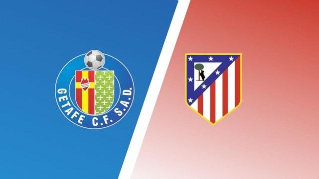 Getafe vs Atletico Madrid, 00h30 - 22/09/2021 - La Liga vòng 6