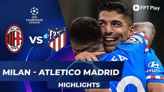 Video Highlight AC Milan - Atletico Madrid