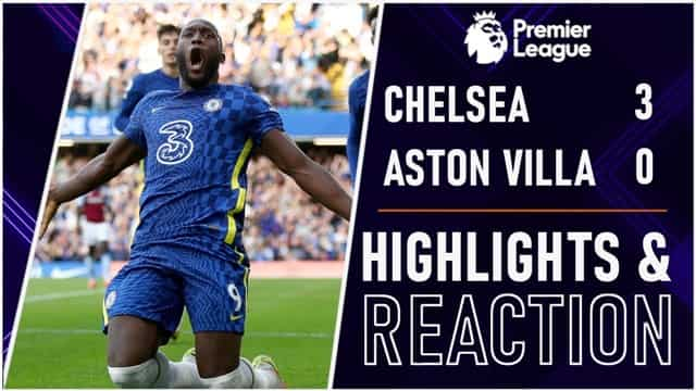 Video Highlight Chelsea - Aston Villa