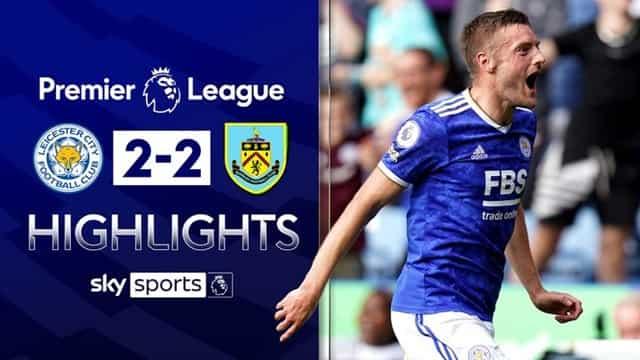 Video Highlight Leicester - Burnley